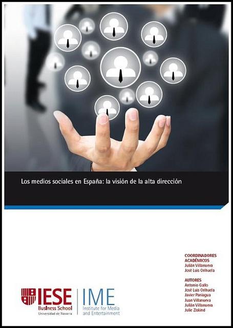 Los medios sociales en España: la visión de la alta dirección, estudio IESE-IME, Universidad de Navarra, 2012.