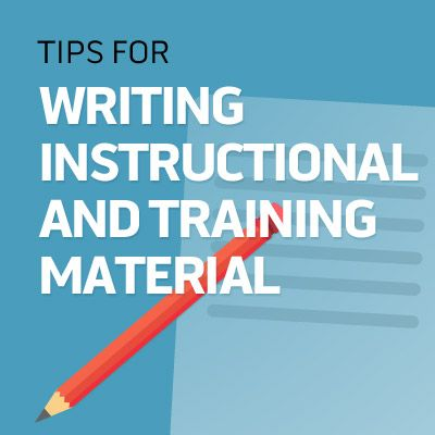 Follow these tips and guidelines for writing training materials and you'll see an immediate improvement in the effectiveness of the training at your work.