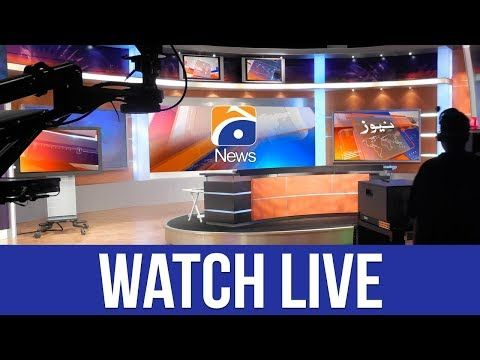 Geo News Pakistan Live TV Streaming Watch Geo News Pakistan