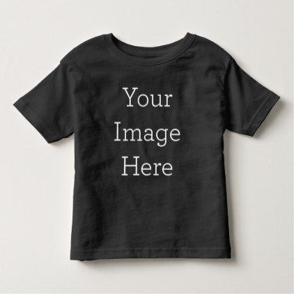 Create Your Own Toddler T-shirt - create your own gifts personalize cyo custom