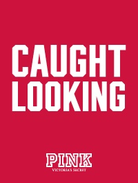 Caught Looking #VS #PINK