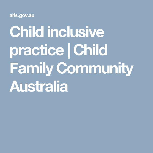 Child inclusive practice   Child Family Community Australia