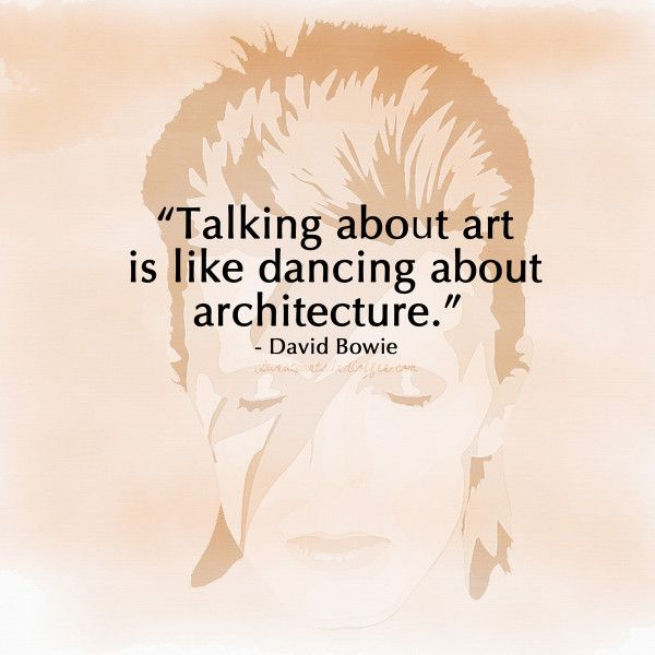 David Bowie quote, talking about art