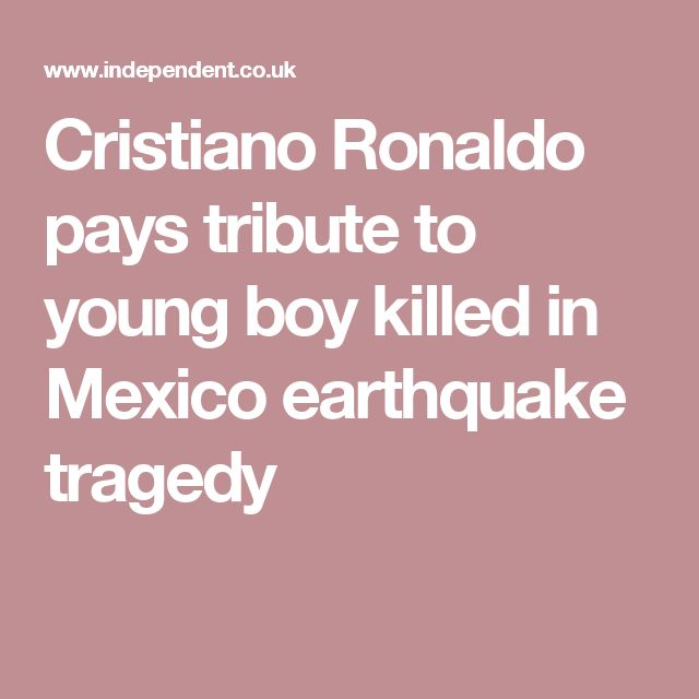 Cristiano Ronaldo pays tribute to young boy killed in Mexico earthquake tragedy
