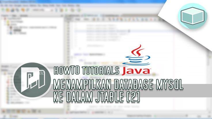 #8 Project Masunduh2 - Menampilkan Data Database Mysql Ke Dalam JTabel Type 2(Program Java Dengan Netbeans).