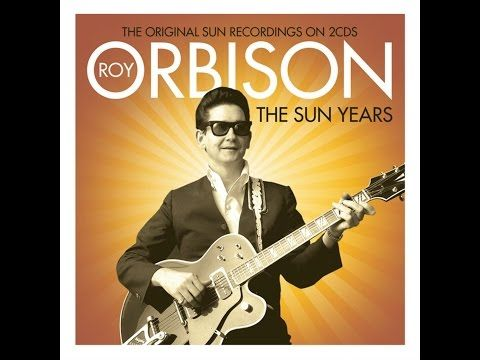 368 Best Roy Orbison Images On Pinterest Evergreen