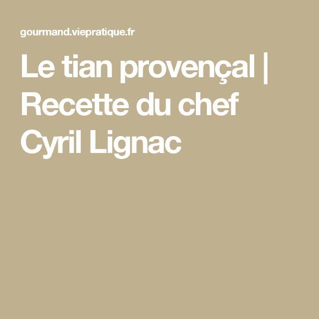 Le tian provençal | Recette du chef Cyril Lignac