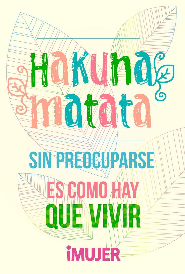 #Hakuna #Matata - Sin #preocuparse es como hay que #vivir.