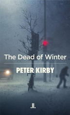 The Literary Press Group's Feature of the Week: The Dead of Winter, by Peter Kirby  http://www.lpg.ca/#