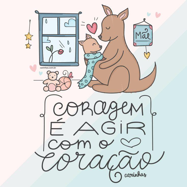 """""""Coragem é agir com o coração"""" Wallpaper gratuito - Maio 2016 • Carinhas"""