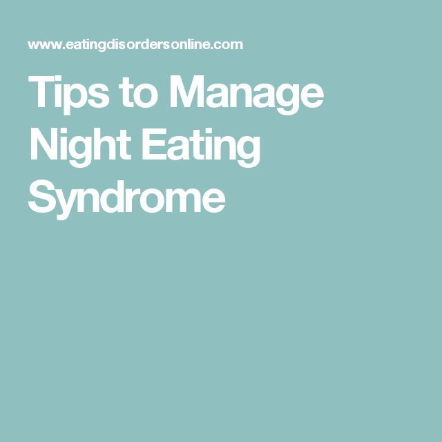 Tips to Manage Night Eating Syndrome