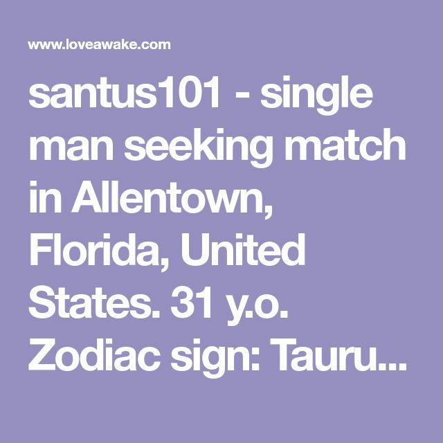 santus101 - single man seeking match in Allentown, Florida, United States. 31 y.o. Zodiac sign: Taurus.  | Nigerian scammer 419 | romance scams | dating profile with fake picture