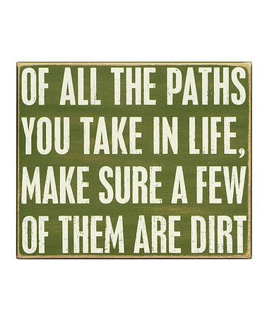 Take a look at this 'Of All the Paths' Box Sign by Primitives by Kathy on #zulily today!