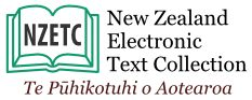 Stoked by this site!  The New Zealand Electronic Text Collection - Te Pūhikotuhi o Aotearoa, part of Victoria University of Wellington Library. Here you can search and browse an open digital library of New Zealand and Pacific Island documentary heritage material as well as new born-digital work and research from Victoria University. The collection contains over 1400 texts.