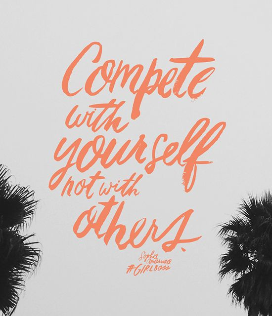 compete with yourself and not others