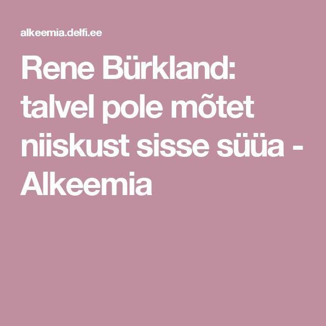 Rene Bürkland: talvel pole mõtet niiskust sisse süüa  - Alkeemia
