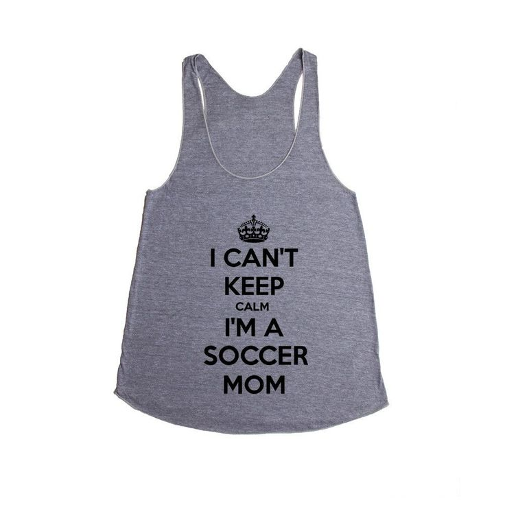 I Can't Keep Calm I'm A Soccer Mom Moms Mother Mothers Sports Sport Sporty Team Teams Children Kids School Unisex Adult T Shirt SGAL4 Women's Racerback Tank
