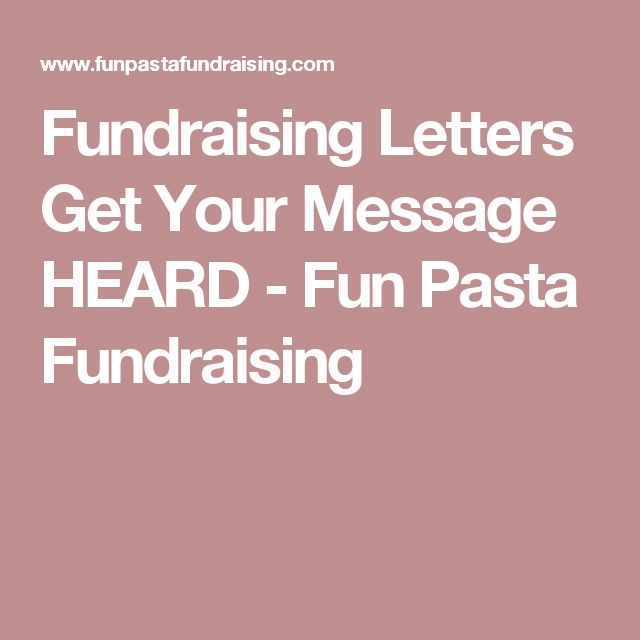 Fundraising Letters Get Your Message HEARD - Fun Pasta Fundraising