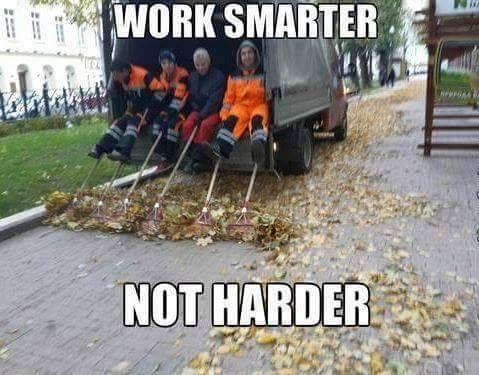 Work smarter not harder - meme - http://jokideo.com/work ...
