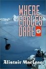 Where Eagles Dare, by Alistair MacLean: One of my favorites. Enjoyed the movie too.