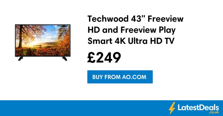 """Techwood 43"""" Freeview HD and Freeview Play Smart 4K Ultra HD TV, £249 at AO.com"""