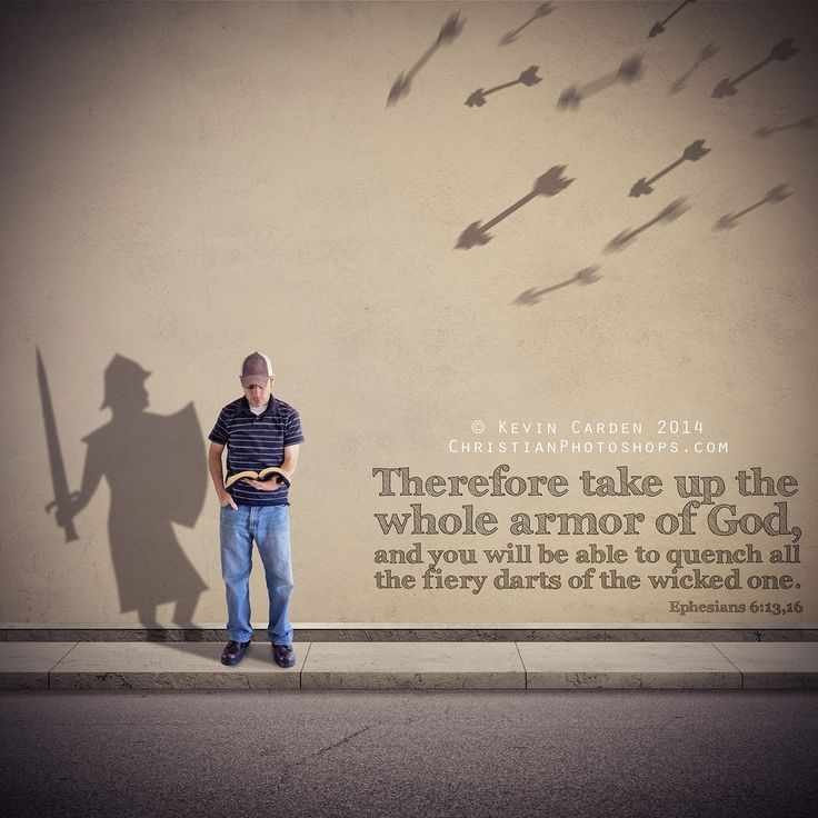 Ephesians 6:13 & 16 -  13 Therefore take up the whole armor of God, that you may be able to withstand in the evil day, and having done all, to stand. ... 16 above all, taking the shield of faith with which you will be able to quench all the fiery darts of the wicked one. (NKJV)