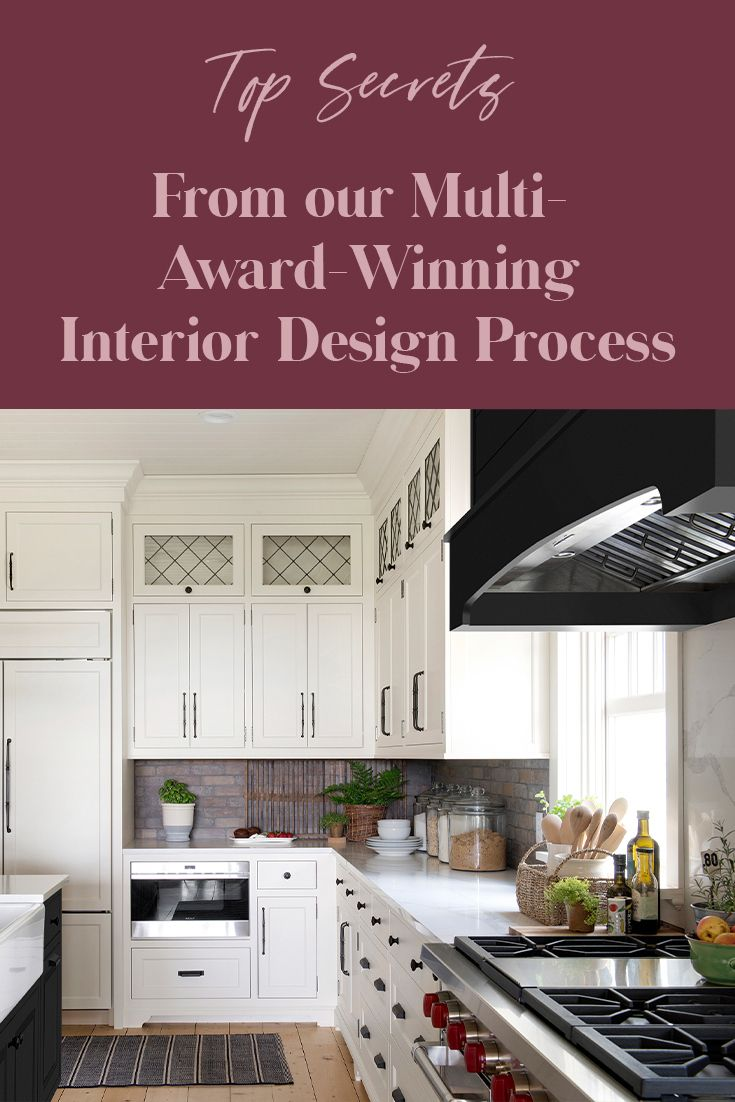 Top Secrets Behind Our Multi Award Winning Interior Design Process Beautiful Chaos Companies In 2020 Interior Design Kitchen Interior Design Process Farmhouse Kitchen Design