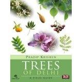 Trees of Delhi: A Field Guide (Hardcover)By Pradip Krishen