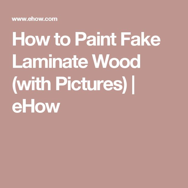 How to Paint Fake Laminate Wood (with Pictures)   eHow