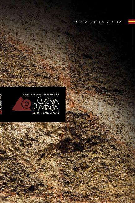 Cueva Pintada : Gáldar, Gran Canaria : museo y parque arqueológico : guía de la visita