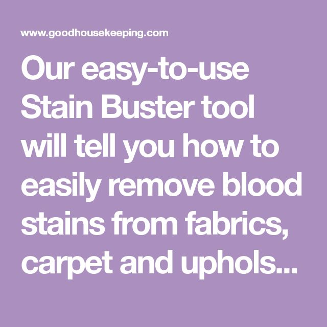 Our easy-to-use Stain Buster tool will tell you how to easily remove blood stains from fabrics, carpet and upholstery for good.
