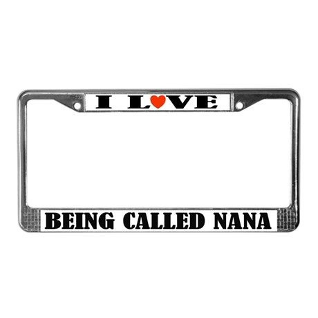 Fun Nana License Plate Frame on CafePress.com