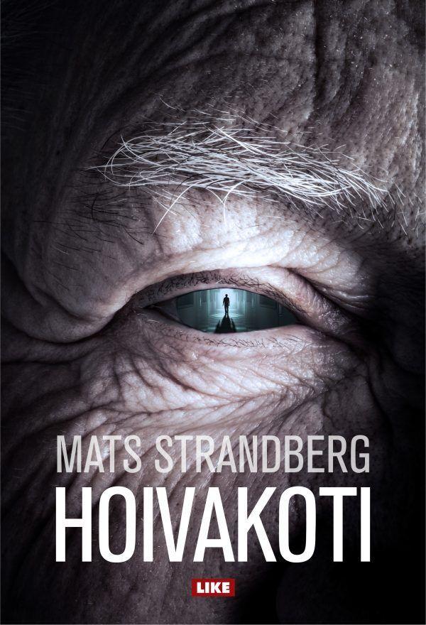Hoivakoti - Mats Strandberg :: Julkaistu 17.7.2017 #kauhu