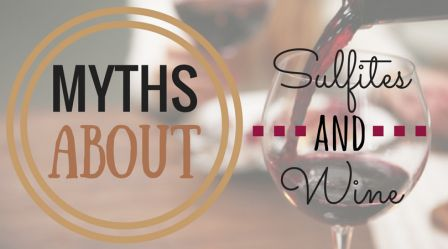 If drinking red wine gives you a headache, you've probably had someone tell you that sulfites are the likely culprit. Perhaps you've been advised to stick to white wine, organic wines, or wines made in Europe on the grounds that these will be lower in sulfites. Let's clear up some