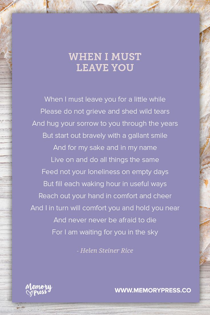 When I must Leave You - Helen Steiner Rice. A collection of non-religious funeral poems that help guide us in our grieving. Curated by Memory Press, creators of beautiful, uplifting, and memorable funeral programs