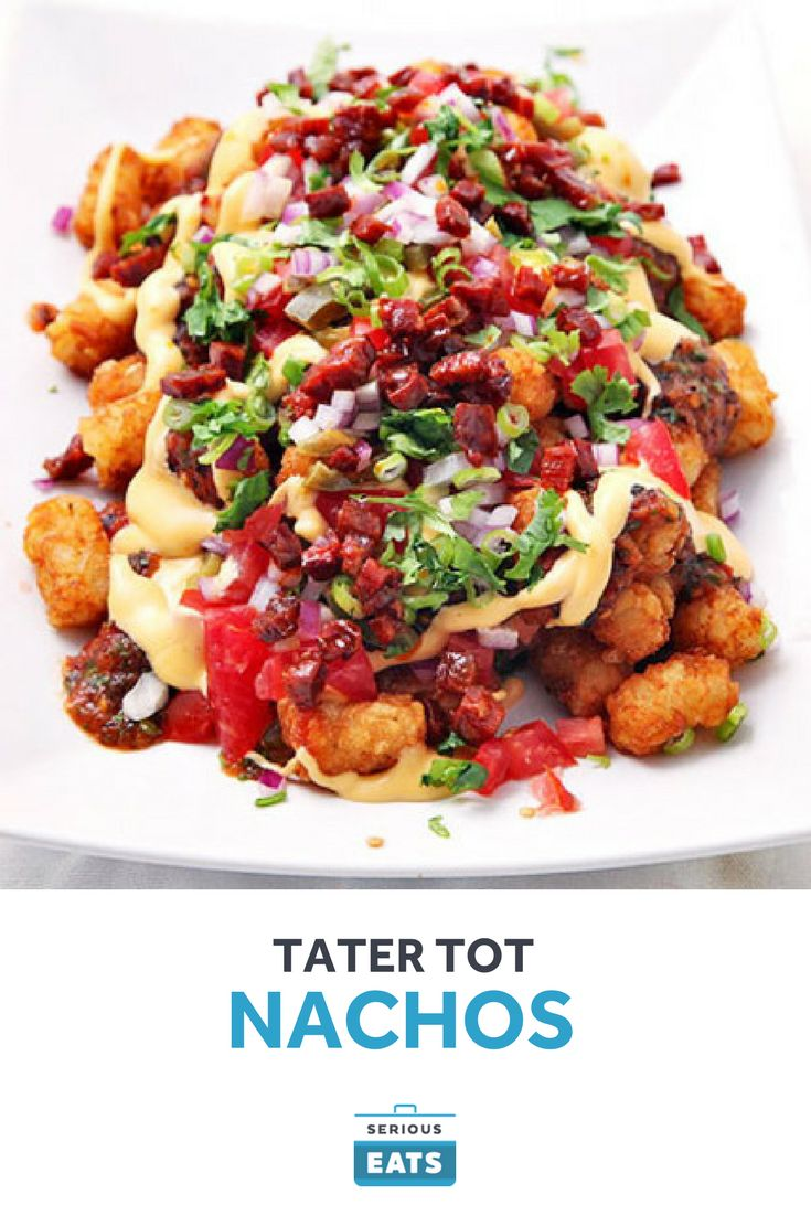 The ultimate nachos made with Tater Tots in place of corn chips, topped with gooey cheese sauce, charred-tomato salsa, crisp chorizo, and fresh vegetables.