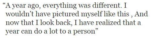 — Год назад все было другим. Я не представлял себя таким. И сейчас, оглядываясь назад, я понимаю, что год может сделать с человеком многое