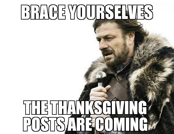 Thanksgiving Posts Happy Thanksgiving Memes Happy Memes Memes
