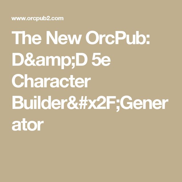 The New OrcPub: D&D 5e Character Builder/Generator