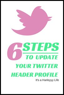 6 Easy Steps to Update Your Twitter Header Photo - itsaharleyyylife.com