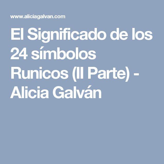 El Significado de los 24 símbolos Runicos (II Parte) - Alicia Galván