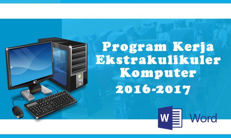 Program Kerja Ekstrakulikuler (Eskul) Komputer Tahun Pelajaran 2016-2017 Format Ms. Word