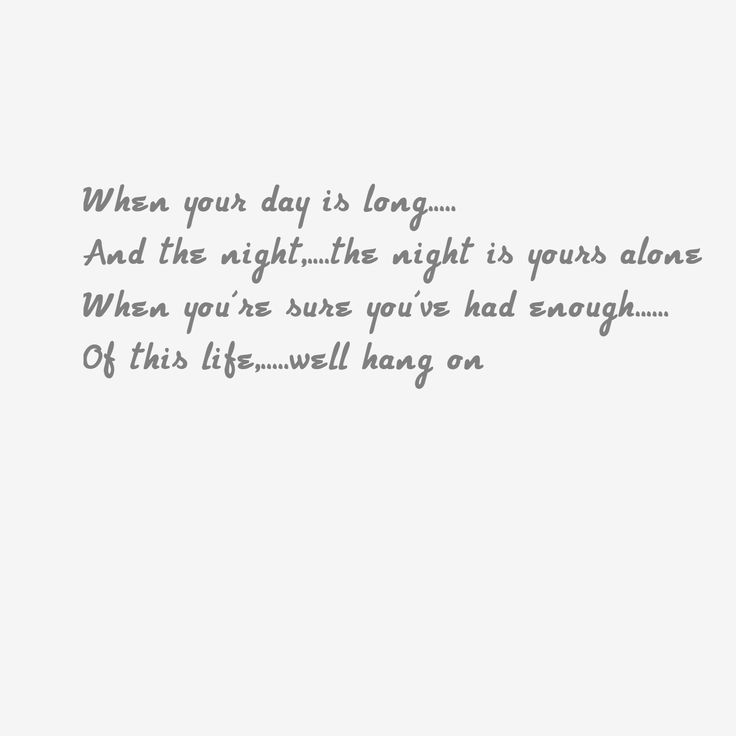 Song lyrics...REM ....Everybody Hurts......it's a killer.