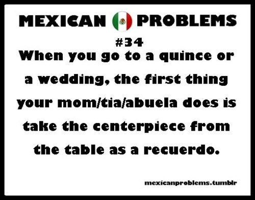 just b/c my mom nor grandma has ever taken a center piece doesn't make this untrue b/c I've witnessed this! hahaha