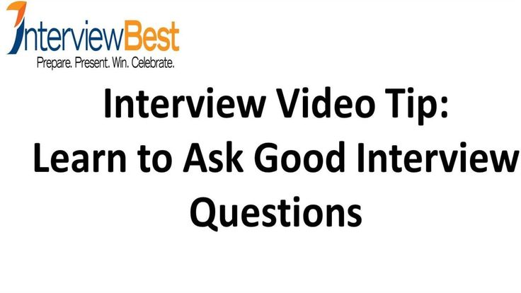 Do You Know How to Ask Good Interview Questions?