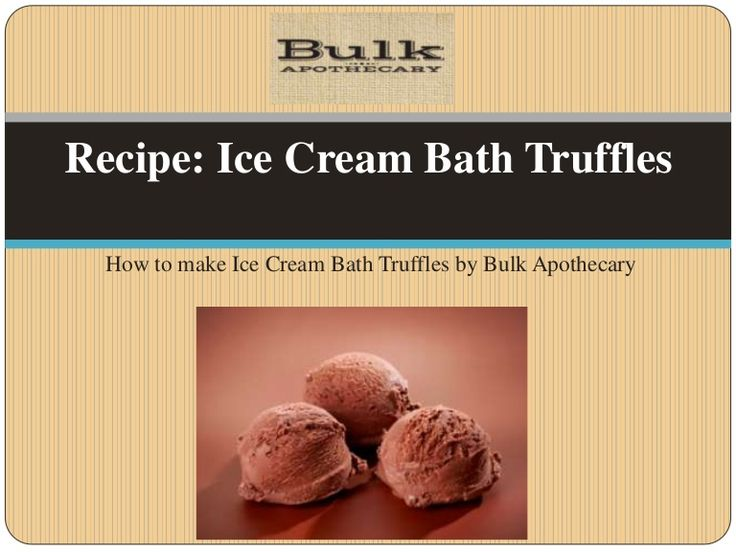 Recipe: Chocolate Ice Cream Bath Truffles by Bulk Apothecary via slideshare