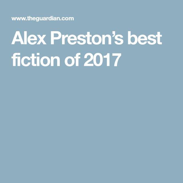 Alex Preston's best fiction of 2017