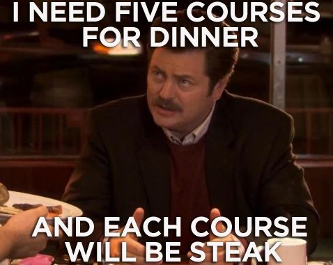 ron-swanson-memes memes-rs-5-course-dinner