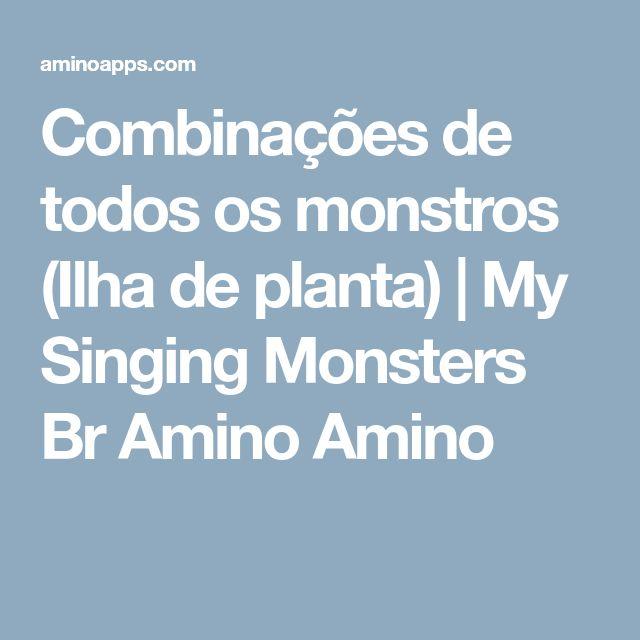 Combinações de todos os monstros (Ilha de planta) | My Singing Monsters Br Amino Amino