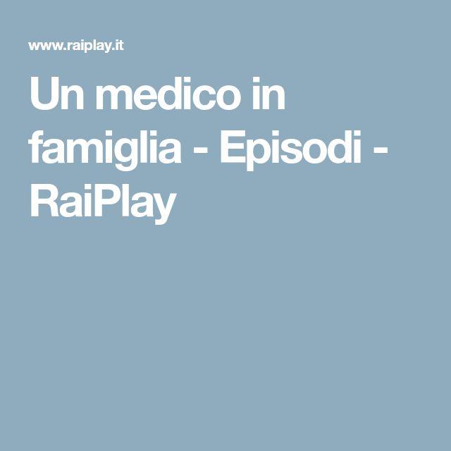 Un medico in famiglia - Episodi - RaiPlay